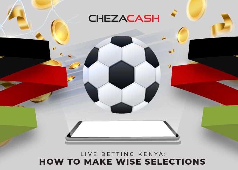 Live-Betting-Kenya-How-to-Make-Wise-Selections-featured-image